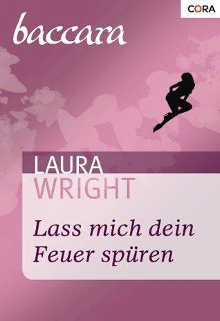 Lass mich dein Feuer spüren  by  Laura Wright