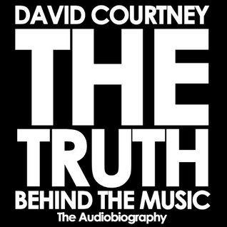 THE TRUTH BEHIND THE MUSIC: The Autobiography David Courtney