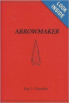 Arrowmaker Roy F. Chandler