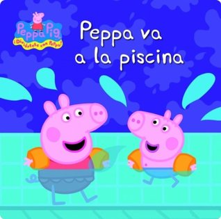 Peppa va a la piscina (Peppa Pig) (KF8) (Spanish Edition)  by  Various