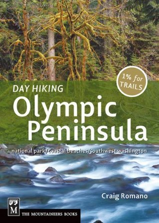 Day Hiking Olympic Peninsula (Day Hiking Series)  by  Craig Romano