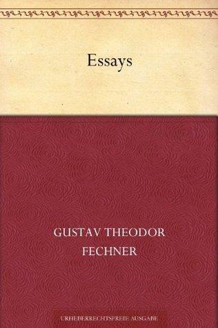 Essays Gustav Theodor Fechner