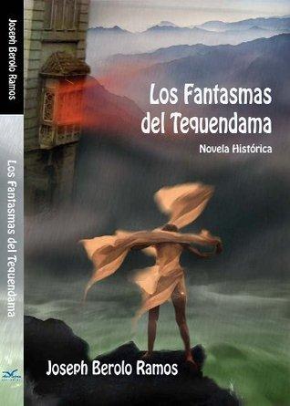 LOS FANTASMAS DEL TEQUENDAMA  by  Joseph Berolo