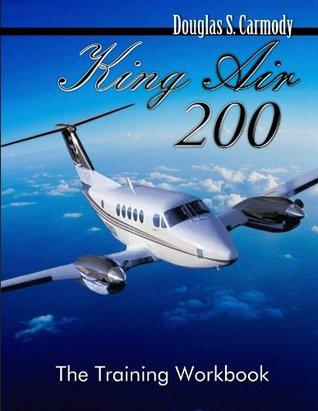 King Air 200 - The Training Workbook  by  Douglas S. Carmody
