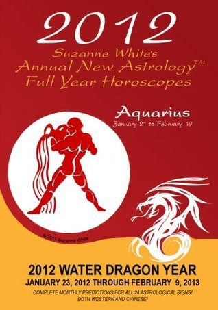 2012 SUZANNE WHITES DRAGON YEAR HOROSCOPES FOR AQUARIUS  by  Suzanne White