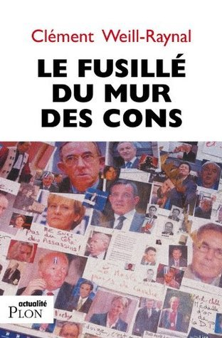 Le fusillé du mur des cons (Actualité) Clement Weill-Raynal