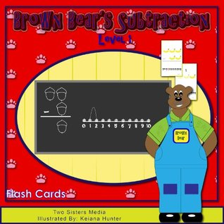 Brown Bears Subtraction Flash Cards (Level 1)  by  Keiana Hunter