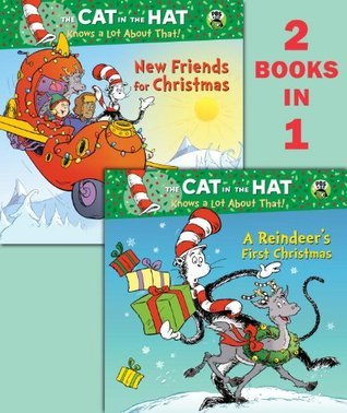 A Reindeers First Christmas/New Friends for Christmas (Dr. Seuss/Cat in the Hat)  by  Tish Rabe