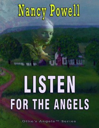 LISTEN FOR THE ANGELS  by  Nancy Powell