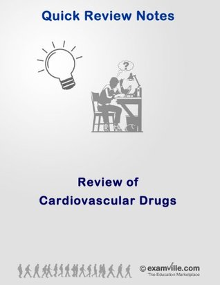 Quick Review of Cardiovascular Drugs (Quick Review Notes) A. Hall