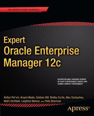 Expert Oracle Enterprise Manager 12c  by  Kellyn Potvin