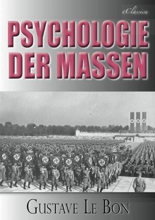 Gustave Le Bon: Psychologie der Massen  by  Gustave Le Bon