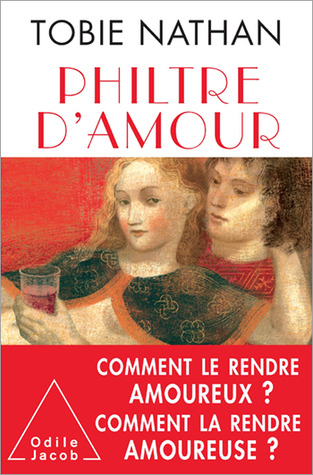 Philtre damour Tobie Nathan