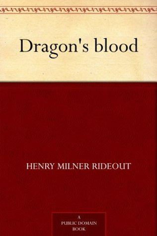 Dragons Blood  by  Henry Milner Rideout