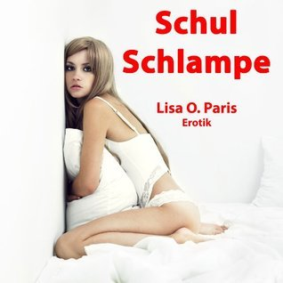 SchulSchlampe  by  Lisa O. Paris