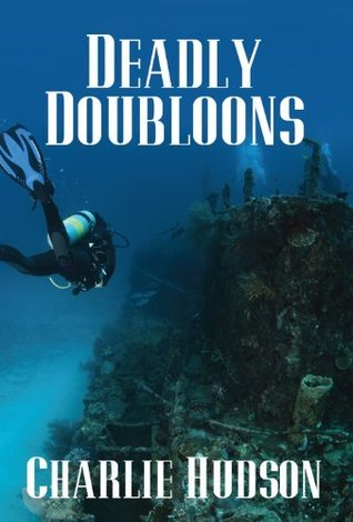 Deadly Doubloons  by  Charlie Hudson
