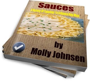 Sauces A Variety Of Toppings To Enhance Any Meal  by  Molly Johnsen