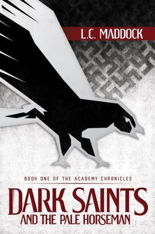 Dark Saints and the Pale Horseman  by  L.C. Maddock