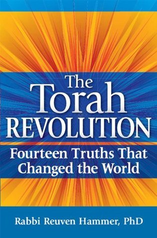 The Torah Revolution: Fourteen Truths That Changed the World  by  Reuven Hammer