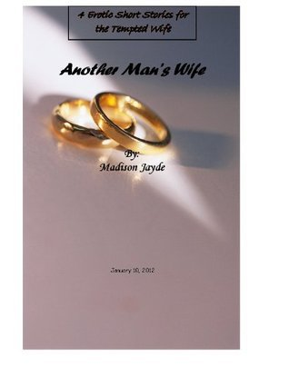 Another Mans Wife - 4 Erotic Short Stories  by  Judy Keeton