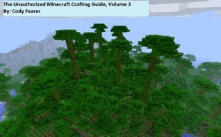 The Unauthorized Minecraft Crafting Guide, Volume 2 Cody Fearer