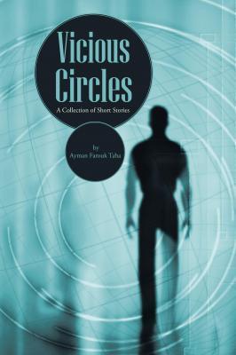 Vicious Circles Ayman Farouk Taha