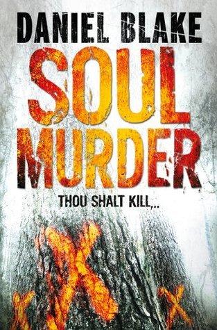 Soul Murder  by  Daniel Blake