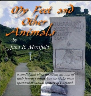 My Feet and Other Animals Julia R Merrifield