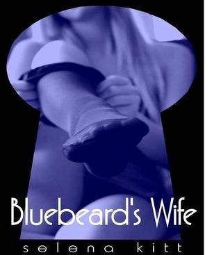 Bluebeards Wife  by  Selena Kitt