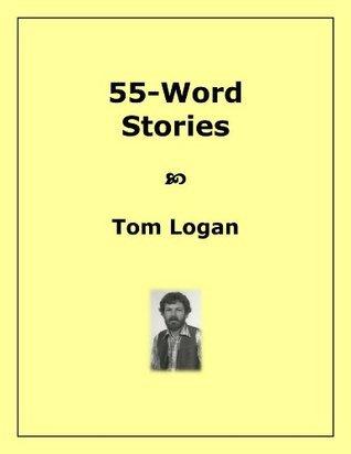 55-Word Stories Tom Logan