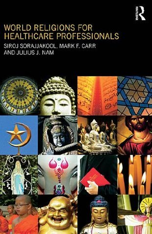World Religions for Healthcare Professionals  by  Siroj Sorajjakool