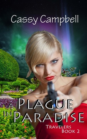 A Plague in Paradise (Travelers, Book 2) Cassy Campbell
