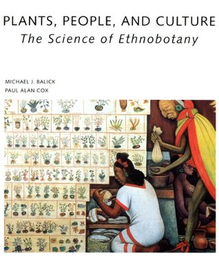 Plants, People, and Culture: The Science of Ethnobotany Paul Cox