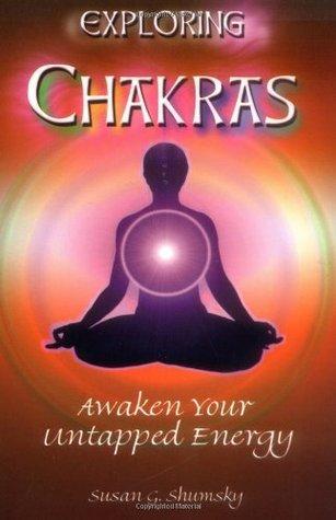 Exploring Chakras: Awaken Your Untapped Energy (Exploring Series) Susan G. Shumsky
