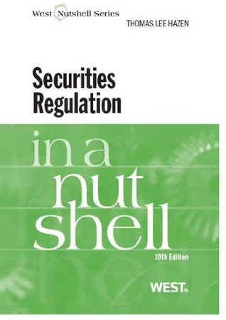 Hazens Securities Regulation in a Nutshell, 10th (Nutshell Series)  by  Thomas Lee Hazen