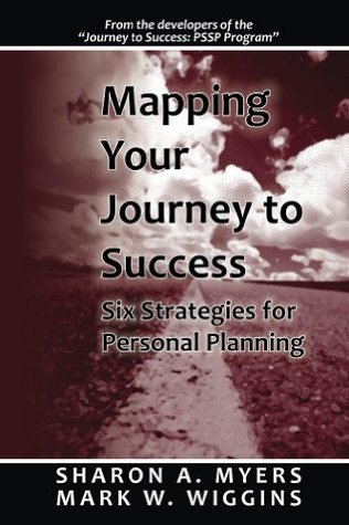 Mapping Your Journey to Success Sharon Myers