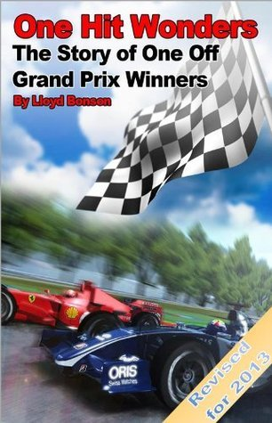One Hit Wonders: The Story of One Off Grand Prix Winners (2013 Revised Edition) Lloyd Bonson