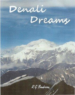 Denali Dreams  by  Roland Boudreau