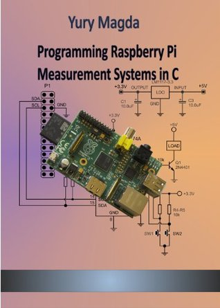 Programming Raspberry Pi Measurement Systems in C Yury Magda