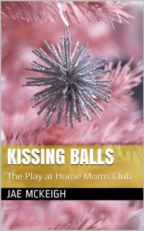 Kissing Balls  by  Jae McKeigh