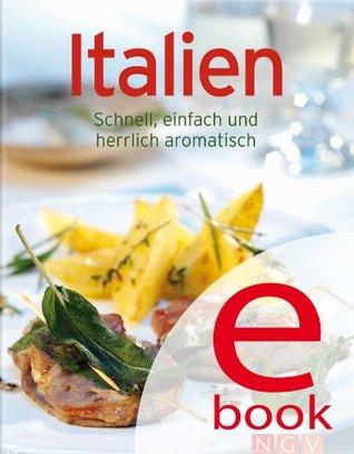 Italien: Die besten Rezepte in einem Kochbuch  by  Naumann & Göbel Verlag