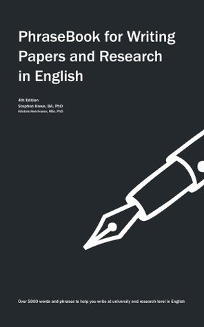 PhraseBook for Writing Papers and Research in English Stephen Howe