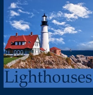 Lighthouse: Fun facts and Pictures of Lighthouses  by  A+ Book Reports