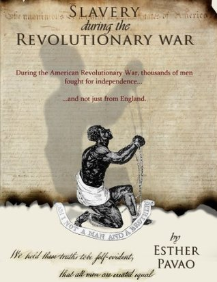Slavery During the Revolutionary War Esther Pavao