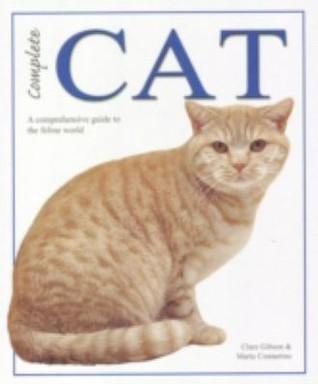 Complete Cat: A comprehensive guide to the feline world  by  Clare Gibson