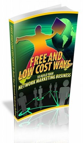 Free And Low Cost Ways To Build Your Network Marketing Business Dontrell Lyons