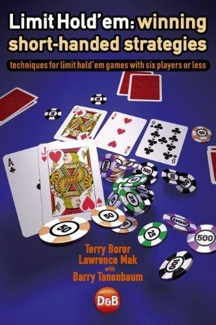 Limit Holdem: Winning Short-handed Strategies Terry Borer