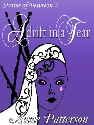 Adrift in a Tear  by  Anne Patterson