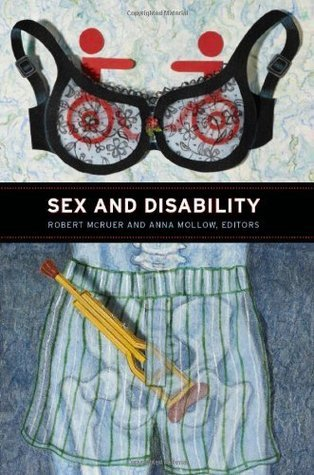 Sex and Disability  by  Robert McRuer
