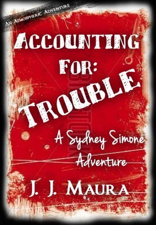 Accounting For:  Trouble  by  J.J. Maura